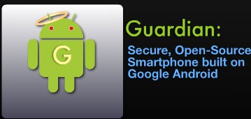 Guardian Project planning secure Android smartphones