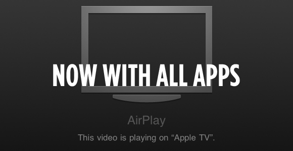 AirPlay Hack Now Enables All iDevice Apps to Send Video