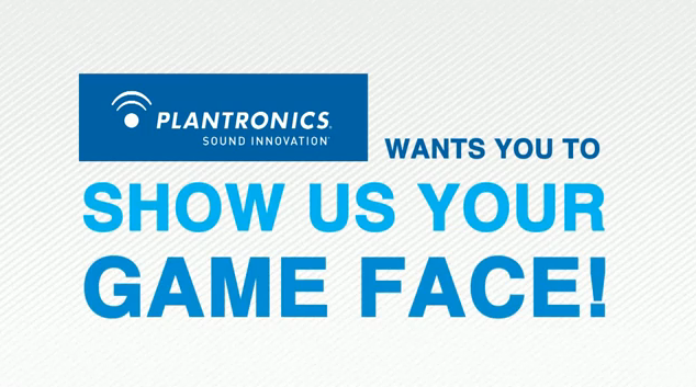 Plantronics Plans GAMEFACE Contest for Fabulous Prizes