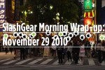 SlashGear Morning Wrap-up: November 29 2010