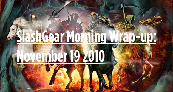 SlashGear Morning Wrap-up: November 19 2010