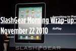 SlashGear Morning Wrap-up: November 22 2010