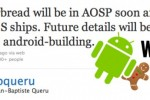 Android 2.3 headed to AOSP imminently confirms Google; custom ROMs ahoy!