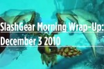 SlashGear Morning Wrap-Up: December 3 2010