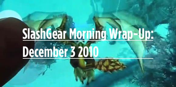 SlashGear Morning Wrap-Up: December 3 2010