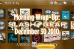 SlashGear Morning Wrap-Up: December 30 2010