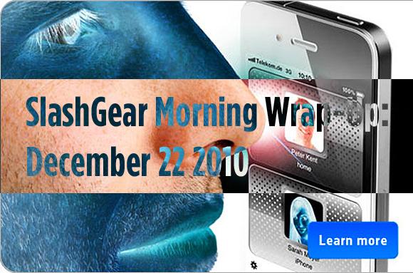 SlashGear Morning Wrap-Up: December 22 2010