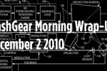SlashGear Morning Wrap-Up: December 2 2010
