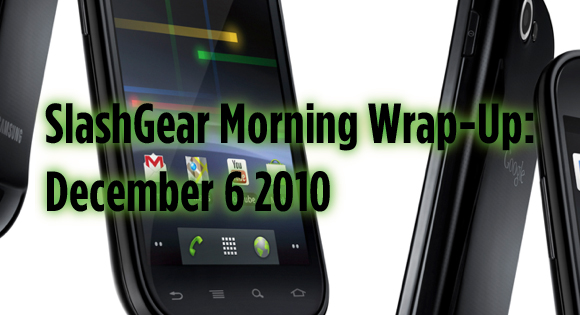 SlashGear Morning Wrap-Up: December 6 2010