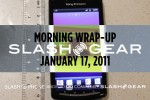SlashGear Morning Wrap-Up: January 17 2011