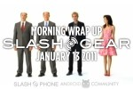 SlashGear Morning Wrap-Up: January 13 2011