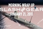 SlashGear Morning Wrap-Up: January 21 2011