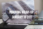 SlashGear Morning Wrap-Up: January 18 2011