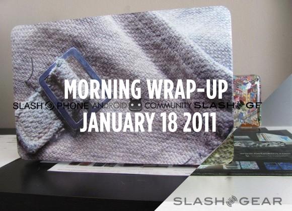 SlashGear Morning Wrap-Up: January 18 2011
