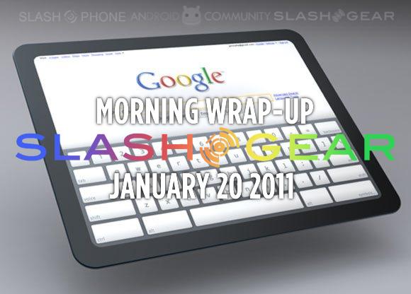 SlashGear Morning Wrap-Up: January 20 2011