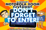 Reminder: We've got a XOOM Giveaway Going on!