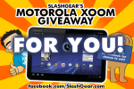 SlashGear's Gigantic XOOM Giveaway Reminder [With Comments from YOU!]
