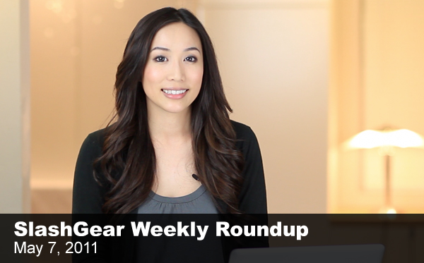 SlashGear Weekly Roundup Video – May 7, 2011
