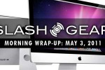 SlashGear Morning Wrap-Up, May 3 2011