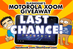 The XOOM Contest here on SlashGear Continues!