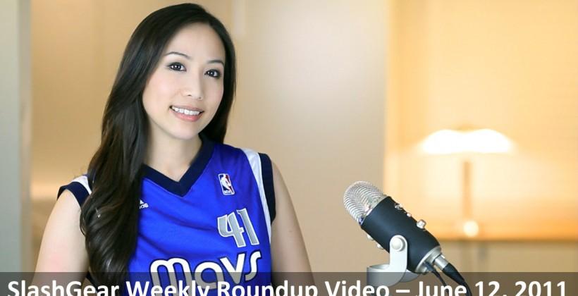 SlashGear Weekly Roundup Video – June 12, 2011