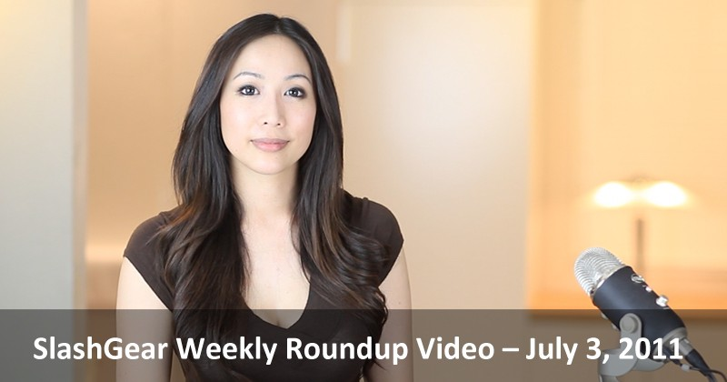 SlashGear Weekly Roundup Video – July 3, 2011