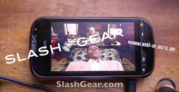 SlashGear Morning Wrap-Up: July 13, 2011
