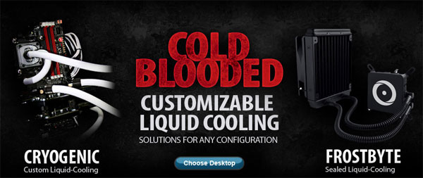 Origin PC offers optional Frostbyte and Cryogenic liquid cooling systems