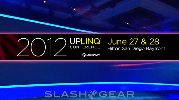 Qualcomm Uplinq 2012 registration open: Join us June 27 and 28!