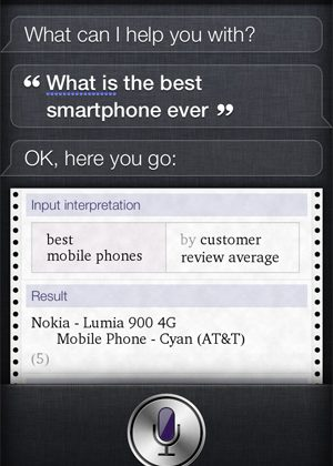 Ask Siri what the best smartphone is – she'll say Nokia Lumia 900