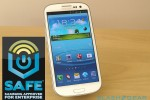 Samsung SAFE Galaxy S III tackles enterprise security