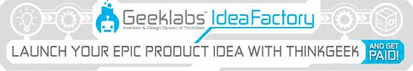 ThinkGeek IdeaFactory can turn your geeky dreams into reality