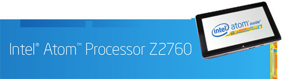 Intel Atom Processor Z2760 Clover Trail detailed for Windows 8 tablet glory