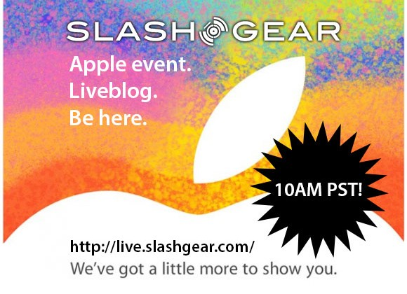 SlashGear's Apple event liveblog starts here at 10AM PST