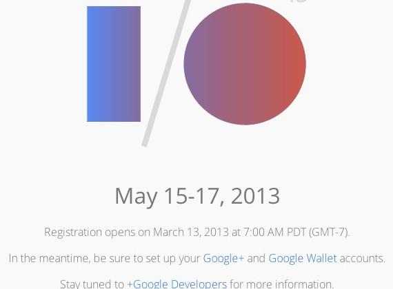 Google I/O registration starts March 13, Google+ and Google Wallet required