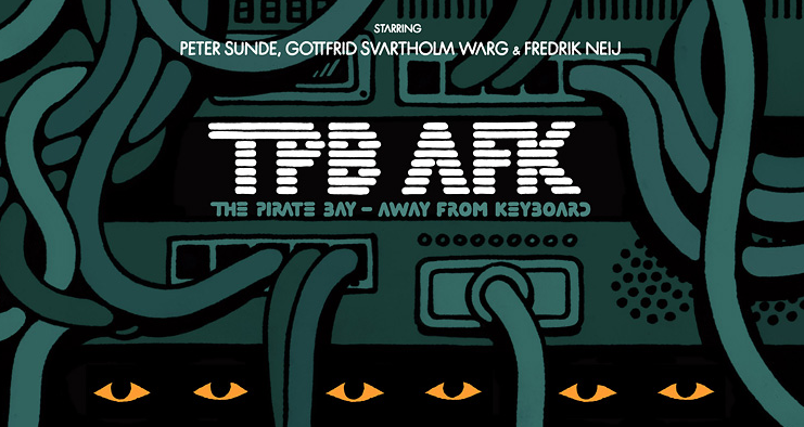"Weekend Watching: TPB AFK ""Pirate Bay Documentary"" download live!"