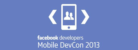 Facebook Mobile DevCon 2013 revealed: Android and iOS on tap