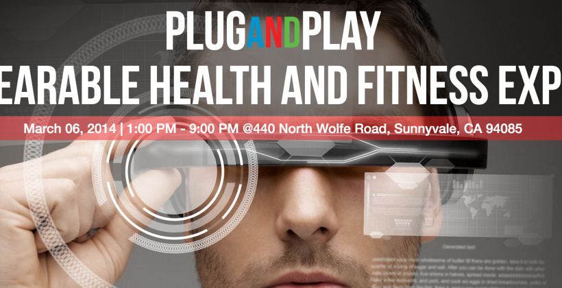 Join us at Plug and Play Wearable Health and Fitness Expo
