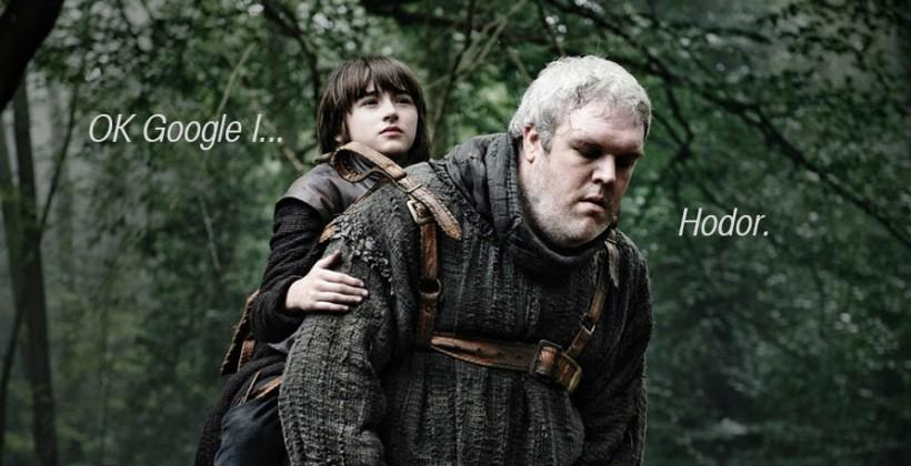 """Google app says """"Hodor"""", and that's it"""