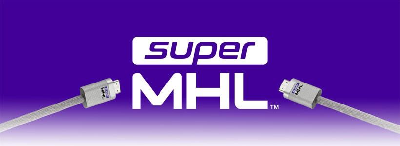 superMHL A/V specification supports up to 8k video