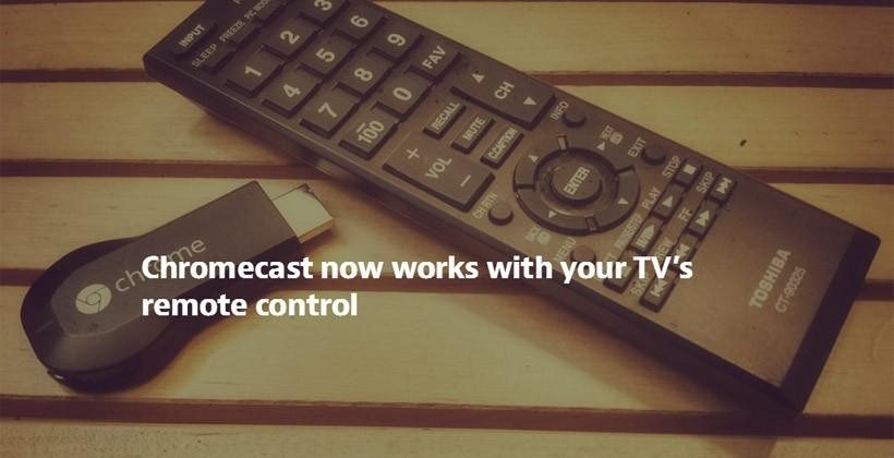Chromecast can be controlled with your TV remote