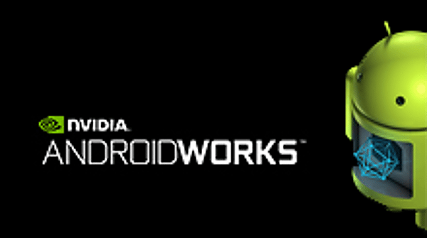 NVIDIA's new AndroidWorks embraces even non-Tegra devices