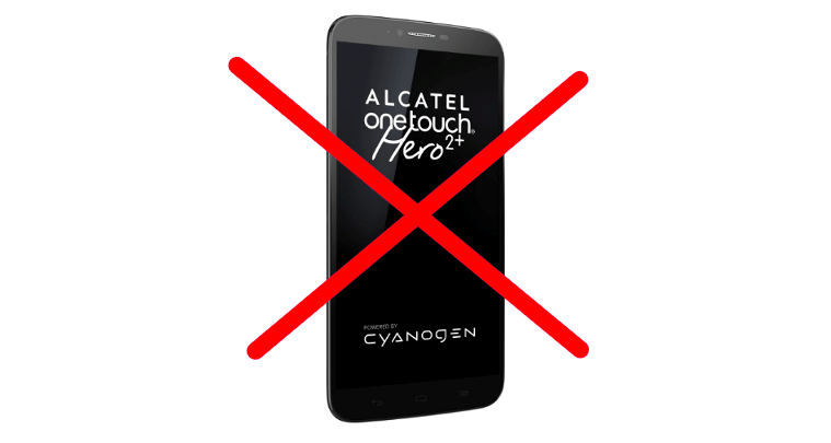 Cyanogen-powered Alacatel TOUCH Hero 2+ is no more