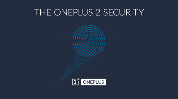 OnePlus confirms fingerprint scanner for the OnePlus 2