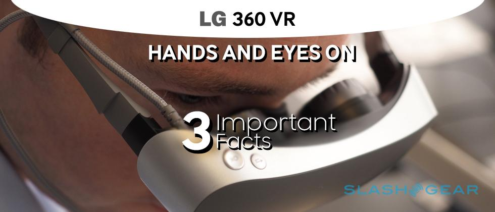 LG 360 VR headset hands-on: 3 important facts