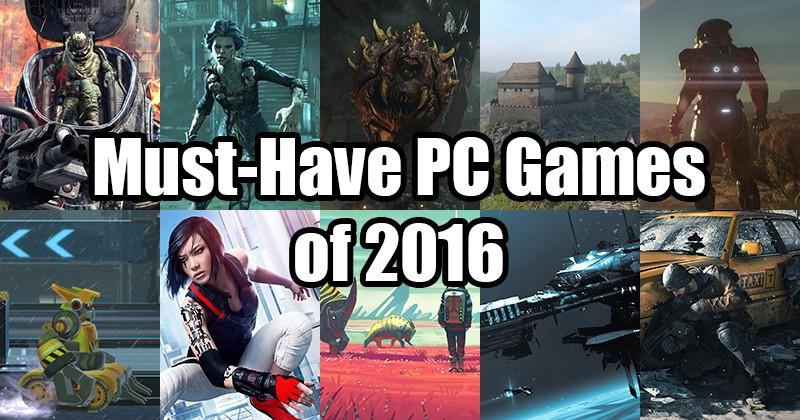 Must-Have PC Games of 2016
