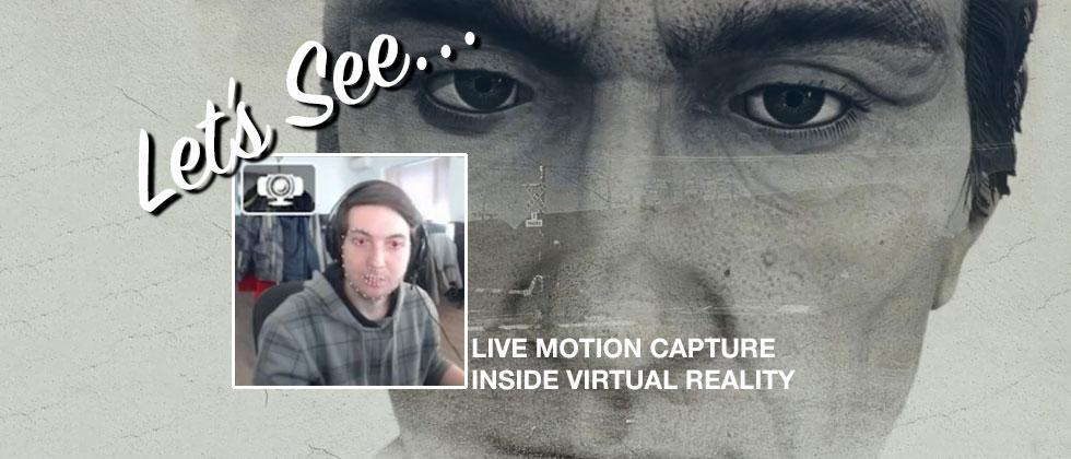Let's See: Live Motion Capture VR