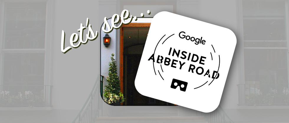 Let's See: Google VR brings us to Abbey Road