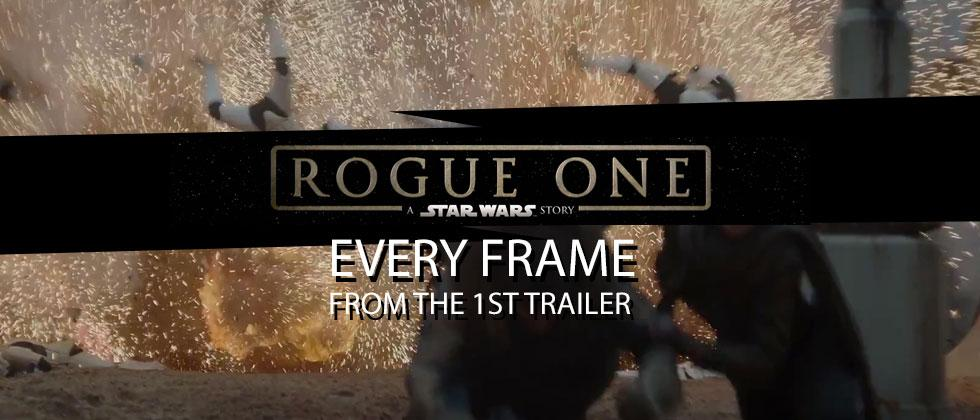 Rogue One trailer: every frame from the Star Wars story (so far)