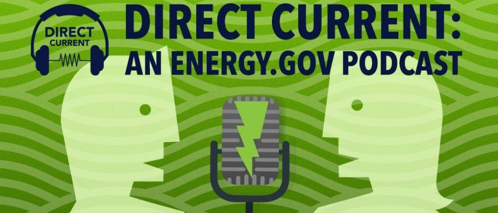 Department of Energy launches podcast 'Direct Current'